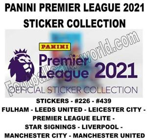 PANINI PREMIER LEAGUE 2021 STICKERS #226 - #439 (Fulham  - Man Utd & ELITES)