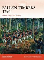 Fallen Timbers : The US Army's First Victory, Paperback by Winkler, John F.; ...