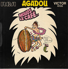 45TRS VINYL 7''/ FRENCH SP AGADOU / MOUDS LE CAFE / ILL. MARTY