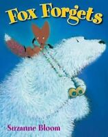NEW Fox Forgets (Goose and Bear Stories) by Suzanne Bloom