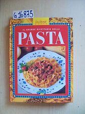 L. BIONDI - IL GRANDE RICETTARIO DELLA PASTA - GLOBAL BOOKS - 1998