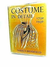Costume in Detail : Women's Dress 1730-1930 by Bradfield, Nancy Margetts