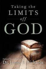 Taking the Limits Off God (Paperback or Softback)