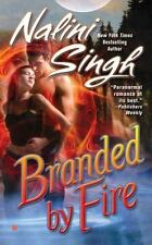 A Psy-Changeling Novel: Branded by Fire 6 by Nalini Singh (2009, Paperback)