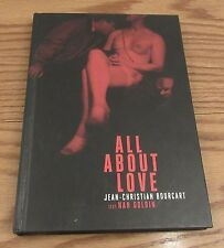 SIGNED Jean-Christian Bourcart All About Love 2014 1st ed photography Nan Goldin