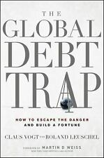The Global Debt Trap: How to Escape the Danger and Build a Fortune-ExLibrary