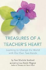 Treasures of a Teacher's Heart: Learning to Change the World with Our Own Two Ha