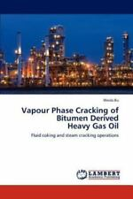 Vapour Phase Cracking of Bitumen Derived Heavy Gas Oil by Bu Weida (2012,...