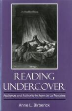 Reading Undercover : Audience and Authority in Jean de la Fontaine by Anne L....