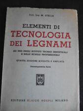 ELEMENTI DI TECNOLOGIA DEI LEGNAMI ING. M.STELLA HOEPLI 1959 EE/342