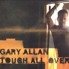 Tough All Over by Gary Allan (CD, Oct-2005, MCA Nashville)