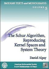 USED (VG) The Schur Algorithm, Reproducing Kernel Spaces and System Theory by Da
