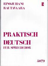 Einojuhanni Rautavaara : Praktisch Deutsch, für Sprechchor