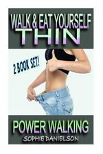 2 BOOK SET: Walk and Eat Yourself Thin - How to Lose Weight While Still...