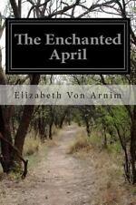 Enchanted April: By Arnim, Elizabeth Von
