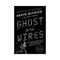 Ghost in the Wires by Kevin Mitnick, William Simon, Steve Wozniak (foreword)