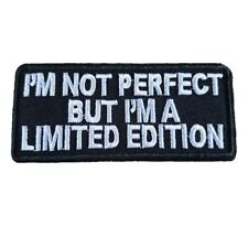 IM NOT PERFECT BUT IM LIMITED EDITION  biker Iron On Patch Sew on Transfer Badge