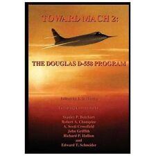 Toward Mach 2: The Douglas D-558 Program  (Rocket Planes, NACA, NASA) 1999