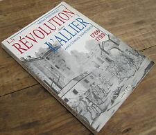 LA REVOLUTION DANS L'ALLIER 1789 / 1799 PAR JEAN CHARLES VARENNES 1988