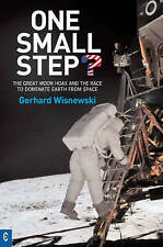 One Small Step?: The Great Moon Hoax and the Race to Dominate Earth from...