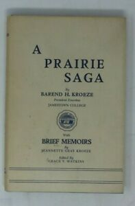 A Prairie Saga Hardcover by Barend H Kroeze Jamestown College Signed 1952