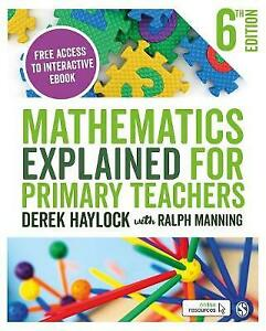 Mathematics Explained for Primary Teachers, Derek Haylock,