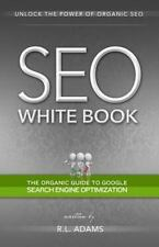 SEO White Book : The Organic Guide to Google Search Engine Optimization by R....