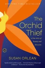 The Orchid Thief : A True Story of Beauty and Obsession by Susan Orlean...