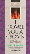 I Promise You a Crown: A 40-Day Journey in the Company of Julian of Norwich: De