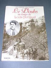 Doubs Le Doubs au temps de Louis Pergaud Baudoin Convercy 1992 repro CP
