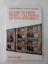 LIVOLSI-VOLLI COMUNICAZIONE POLITICA TRA PRIMA E SECONDA REPUBBLICA,FRANCOANGELI