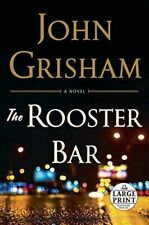 The Rooster Bar by John Grisham (2017, Trade Paperback, Large Type / large print edition)
