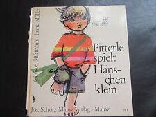 Pitterle spielt Hänschenklein-Kinderbuch Jos.Scholz Verlag Mainz