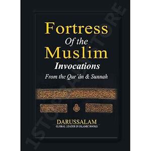 FORTRESS OF THE MUSLIM (PS) INVOCATION QURAN & SUNNAH ISLAMIC DUA SUPPLICATION