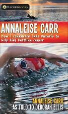 Annaleise Carr: How I Conquered Lake Ontario to Help Kids Battling Cancer (Lorim