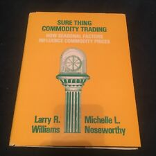 LARRY R. WILLIAMS. SURE THING COMMODITY TRADING. HARDCOVER W/JACKET. 0930233042