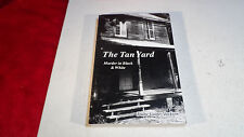 The Tan Yard: Murder In Black And White By Diane Gaines Jackson - Very Rare