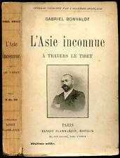 Asie, Gabriel Bonvalot : L'ASIE INCONNUE, à travers le Tibet - 1896