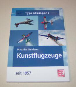 Typenkompass Kunstflugzeuge - Dal 1957 Tutti Info, Dati, Fatti E Bilder