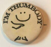 I'm Thumbody Pin Pinback Badge Button Princeton Partners 1971 Vintage 1.5 Inch