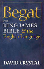 Begat: The King James Bible and the English Language,Crystal, David,New Book mon