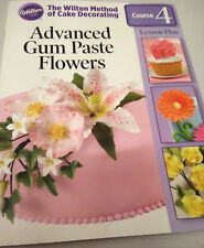 Wilton Method Cake Decorating Course 4 Advanced Gum Paste Flowers BOOK ONLY RARE