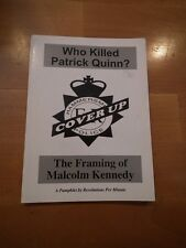 Who Killed Patrick Quinn?; The Framing of Malcolm Kennedy