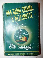 Romanzo Giallo RARO - Otto Schrayh: UNA RADIO CHIAMA A MEZZANOTTE 1942 ed. Alpe