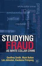 Studying Fraud as White Collar Crime, Acceptable, Smith, Dr Geoff, Button, Dr Ma