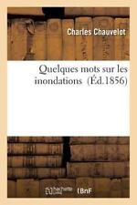 Quelques Mots Sur les Inondations by Chauvelot-C (2016, Paperback)