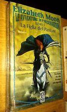 ELIZABETH MOON-LE AVVENTURE DI PAKSENARRION-LIBRO 1-LA FIGLIA DEL PASTORE-SR36