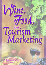 Wine, Food, and Tourism Marketing (Monograph Published Simultaneously As the Jou