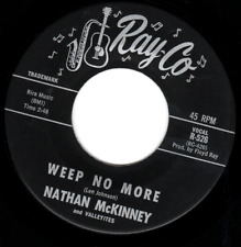 "Nathan McKinney Ray-Co 526 ""WEEP NO MORE"" (GREAT DOO WOP) 45 RECORD"