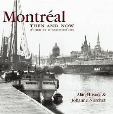 Montreal Then and Now (Compact) (Then & Now Thunder Bay), Hustak, Alan, 15922396